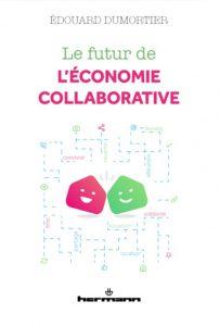 Le futur de l'économie collaborative, Édouard Dumortier